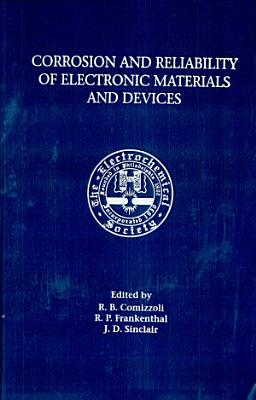 Corrosion and Reliability of Electronic Materials and Devices