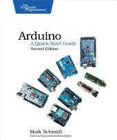 Arduino: A Quick-Start Guide: Edition 2