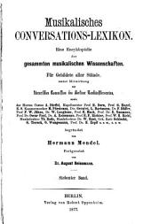 Musikalisches conversations-lexikon: Eine encyklopädie der gesammten musikalischen wissenschaften für gebildete aller stände, Band 7