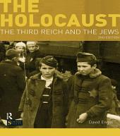 The Holocaust: The Third Reich and the Jews, Edition 2