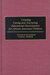 Creating Caring and Nurturing Educational Environments for African American Children