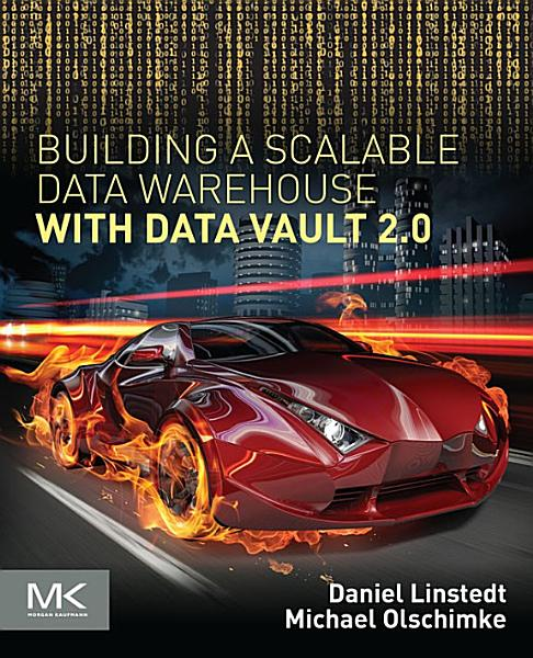 Building a Scalable Data Warehouse with Data Vault 2.0 Pdf Book