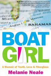 Boat Girl: A Memoir of Youth, Love, and Fiberglass