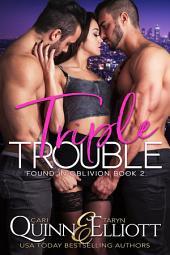 Triple Trouble: a Rockstar Romance