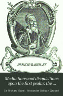 Meditations and Disquisitions Upon the First Psalm; the Penitential Psalms; and the Seven Consolatory Psalms