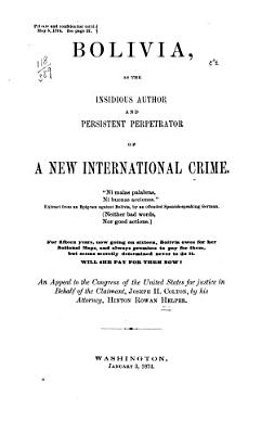 Bolivia, as the Insidious Author and Persistent Perpetrator of a New International Crime ...