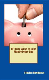 101 Easy Ways to Save Money Everyday