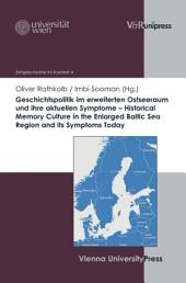 Geschichtspolitik im erweiterten Ostseeraum und ihre aktuellen Symptome – Historical Memory Culture in the Enlarged Baltic Sea Region and its Symptoms Today