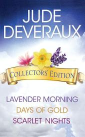 Jude Deveraux Collectors' Edition Box Set: Lavender Morning, Days of Gold, and Scarlet Nights