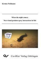 When the night comes  Non visual predator prey interactions in fish PDF