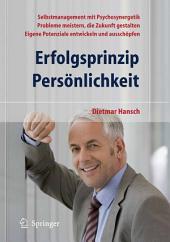 Erfolgsprinzip Persönlichkeit: Selbstmanagement mit Psychosynergetik - Probleme meistern, die Zukunft gestalten - Eigene Potenziale entwickeln und ausschöpfen, Ausgabe 2