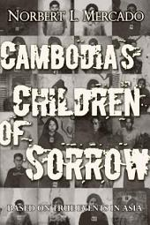 Cambodia's Children Of Sorrow: And Other Stories