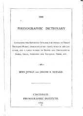 The Phonographic Dictionary: Containing the Reporting Outlines for ... Thirty Thousand Words...
