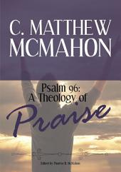 Psalm 96: A Theology of Praise
