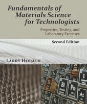 Fundamentals of Materials Science for Technologists: Properties, Testing, and Laboratory Exercises, Second Edition
