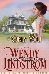 Only You: A Sweet & Clean Historical Romance