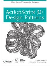 ActionScript 3.0 Design Patterns: Object Oriented Programming Techniques
