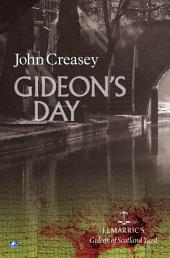 Gideon's Day: (Writing as JJ Marric)