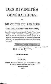 Des divinités génératrices, ou, Du culte du phallus chezles anciens et les modernes ...
