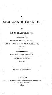 A Sicilian romance, by the authoress of The castles of Athlin and Dunbayne: Volume 2