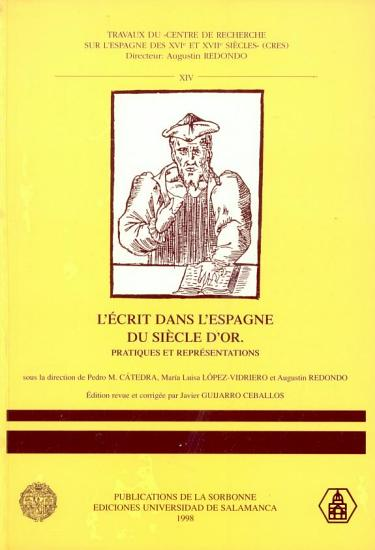 El Libro Antiguo Espa  ol  V  El escrito en el Siglo de Oro  Pr  cticas y representaciones PDF