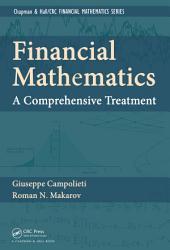 Financial Mathematics: A Comprehensive Treatment