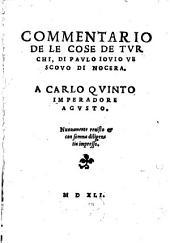 Commentario De Le Cose De Turchi: A Carlo Quinto Imperadore Agusto