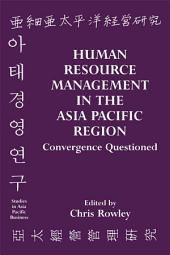 Human Resource Management in the Asia-Pacific Region: Convergence Revisited