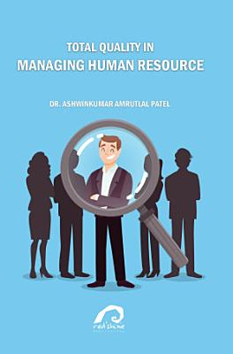 TOTAL QUALITY IN MANAGING HUMAN RESOURCE PDF