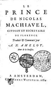 LE PRINCE DE NICOLAS MACHIAVEL, CITOIEN ET SECRETAIRE DE FLORENCE