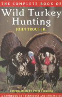 The Complete Book of Wild Turkey Hunting PDF