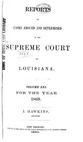Louisiana Reports: Cases Argued and Determined in the Supreme Court of Louisiana, Volume 72