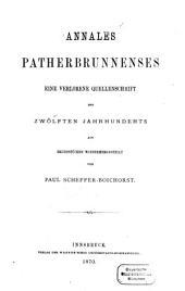 Annales patherbrunnenses: eine verlorene Quellenschrift des zwölften Jahrhunderts aus Bruchstücken wiederhergestellt
