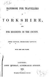 Handbook for Travellers in Yorkshire: And for Residents in the County ...