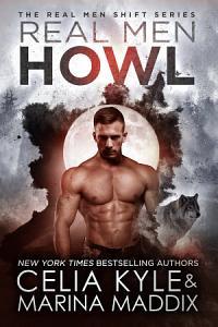 Real Men Howl  Blackwood Pack Werewolf Paranormal Romance