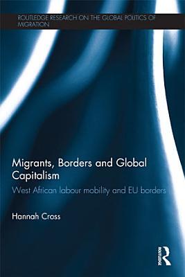 Migrants  Borders and Global Capitalism