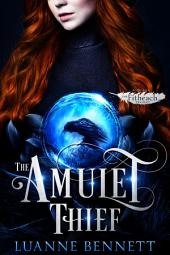 The Amulet Thief : The Fitheach Trilogy Book 1