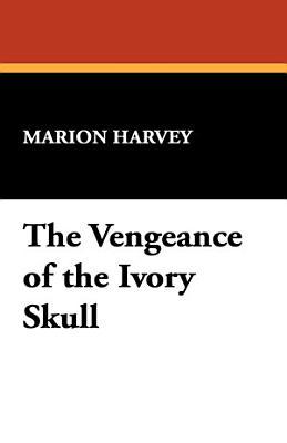 The Vengeance of the Ivory Skull