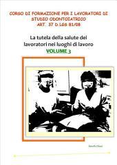 Corso di formazione per i lavoratori di studio odontoiatrico - art. 37 D.lgs 81/08: Volume 3