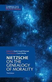 Nietzsche: On the Genealogy of Morality and Other Writings: Edition 3