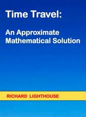 Time Travel: An Approximate Mathematical Solution