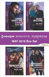 Harlequin Romantic Suspense May 2016 Box Set: Conard County Spy\Her Colton P.I.\Deadly Obsession\Bodyguard's Baby Surprise