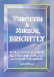 Through a Mirror, Brightly