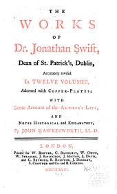 The Works of Dr. Jonathan Swift, Dean of St. Patrick's, Dublin: Volume 1