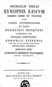 Michaelis Pselli synopsis legum versibus jambis et politicis cum latina interpretatione et notis Francisci Bosqueti