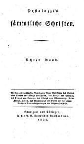 Sämmtliche Schriften: Über Gesetzgebung und Kindermord (Fortsetzung). Über die Idee der Elementarbildung. 8