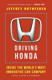 Driving Honda: Inside the World's Most Innovative Car Company