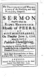 The Deliverances and Murmurings, of the Israelites, and These Nations, Compar'd: A Sermon Preach'd Before the Right Honourable House of Peers, at Westminster-Abbey, on Thursday June 7, 1716. ... By ... Edmund, Lord Bishop of Lincoln