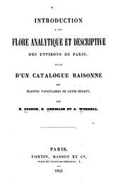 Introduction a une flore analytique et descriptive des environs de Paris, suivie d'un catalogue raisonné des plantes vasculaires de cette région