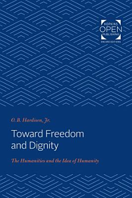 Toward Freedom and Dignity